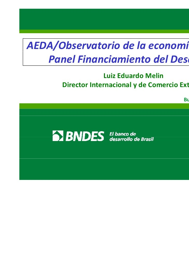 AEDA/Observatoriodelaeconomíabrasileña   PanelFinanciamientodelDesarrollo                    LuizEduardoMelin   ...