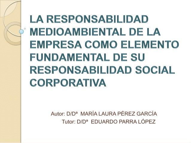 Objetivos  Determinar el alcance del concepto de Responsabilidad Social Corporativa, desde el punto de vista teórico y su...