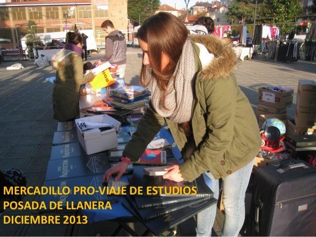 MERCADILLO PRO-VIAJE DE ESTUDIOS POSADA DE LLANERA DICIEMBRE 2013