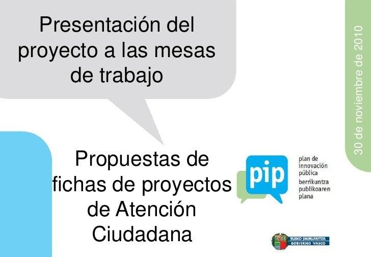 Presentación del                         30 de noviembre de 2010proyecto a las mesas     de trabajo      Propuestas de   f...