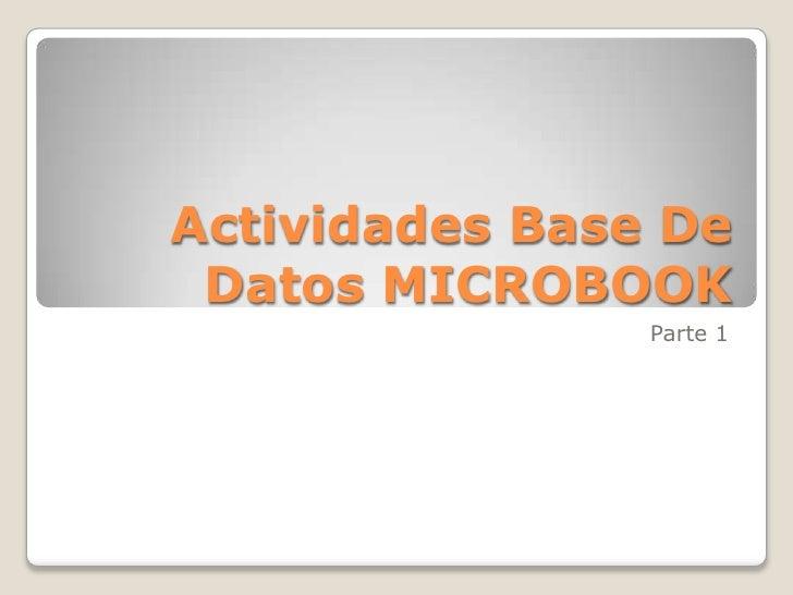 Actividades Base De Datos MICROBOOK                Parte 1