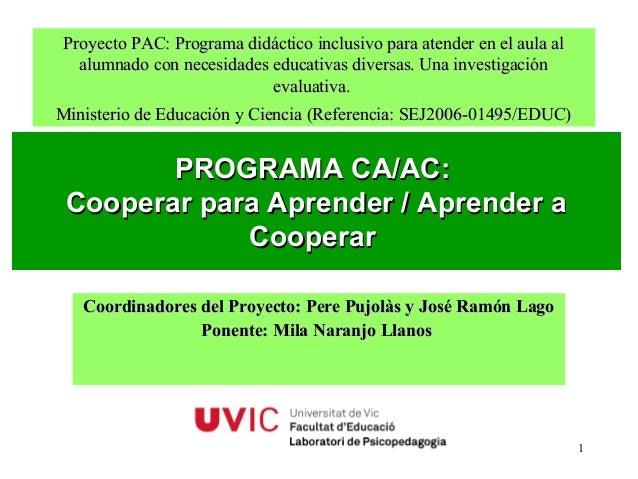 Proyecto PAC: Programa didáctico inclusivo para atender en el aula al alumnado con necesidades educativas diversas. Una in...
