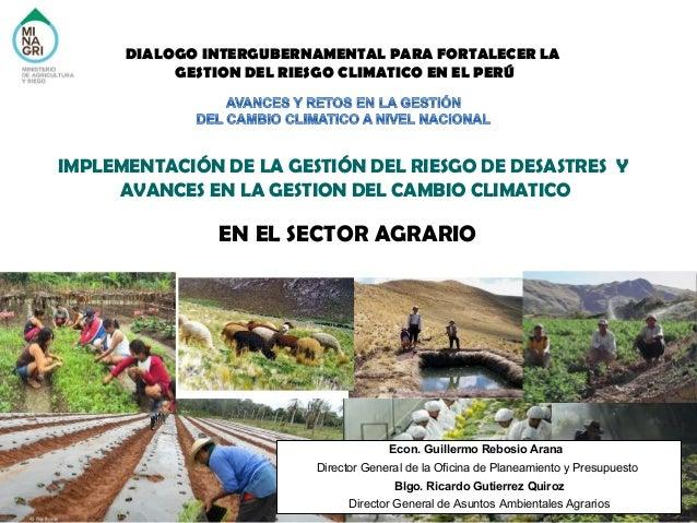 DIALOGO INTERGUBERNAMENTAL PARA FORTALECER LA GESTION DEL RIESGO CLIMATICO EN EL PERÚ  IMPLEMENTACIÓN DE LA GESTIÓN DEL RI...