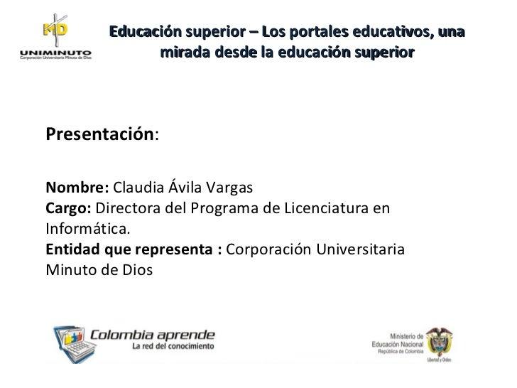 Presentación :  Nombre:  Claudia Ávila Vargas Cargo:  Directora del Programa de Licenciatura en Informática. Entidad que r...