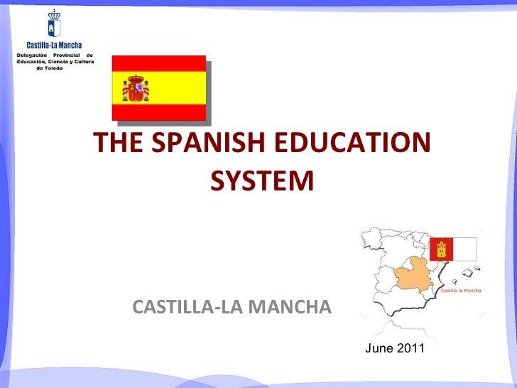 THE SPANISH EDUCATION SYSTEM CASTILLA-LA MANCHA June 2011