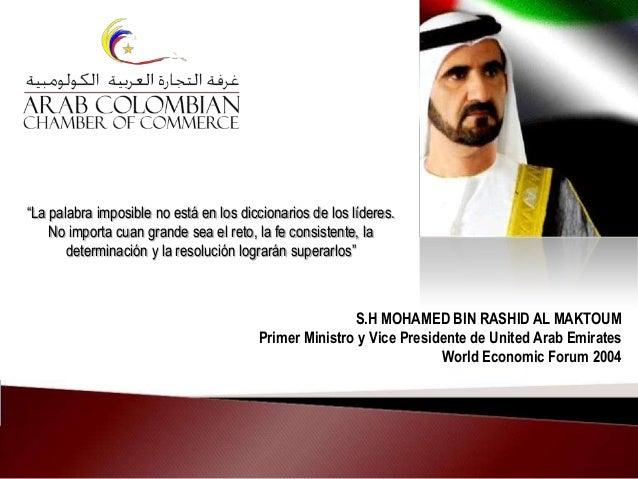 "S.H MOHAMED BIN RASHID AL MAKTOUM Primer Ministro y Vice Presidente de United Arab Emirates World Economic Forum 2004 ""La ..."