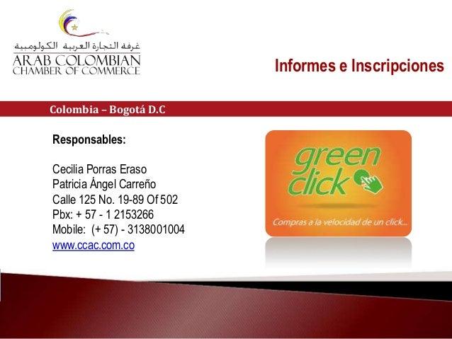 Responsables: Cecilia Porras Eraso Patricia Ángel Carreño Calle 125 No. 19-89 Of 502 Pbx: + 57 - 1 2153266 Mobile: (+ 57)...