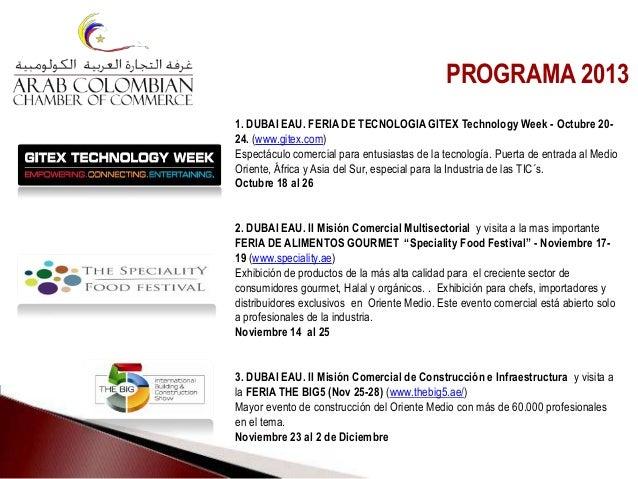1. DUBAI EAU. FERIA DE TECNOLOGIA GITEX Technology Week - Octubre 20- 24. (www.gitex.com) Espectáculo comercial para entus...