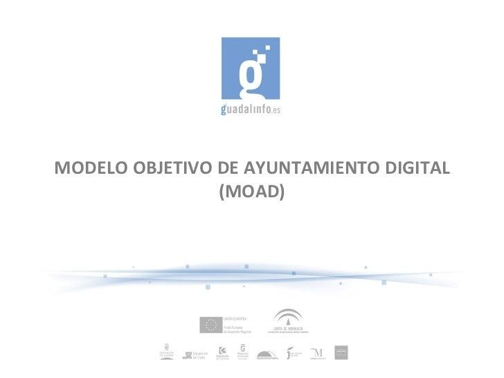 MODELO OBJETIVO DE AYUNTAMIENTO DIGITAL (MOAD)