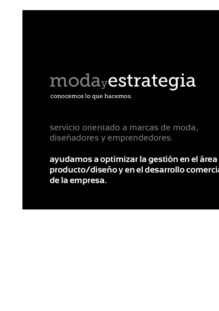 modayestrategiaconocemos lo que hacemos.servicio orientado a marcas de moda,diseñadores y emprendedores.ayudamos a optimiz...