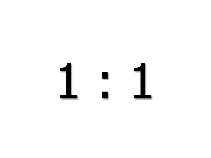 1 : 1<br />