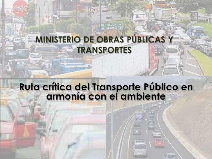 Ruta crítica del Transporte Público en armonía con el ambiente<br />