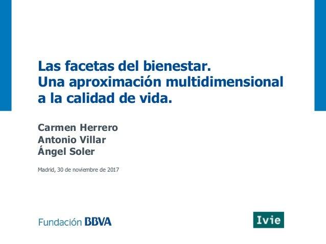 Las facetas del bienestar. Una aproximación multidimensional a la calidad de vida. Carmen Herrero Antonio Villar Ángel Sol...
