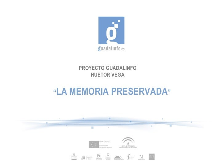 "PROYECTO GUADALINFO HUETOR VEGA "" LA MEMORIA PRESERVADA """