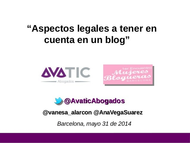 """""""Aspectos legales a tener en cuenta en un blog"""" @AvaticAbogados@AvaticAbogados @vanesa_alarcon @AnaVegaSuarez@vanesa_alarc..."""