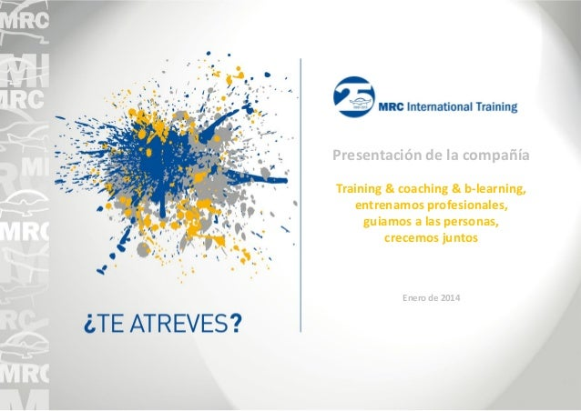 Presentación de la compañía Training & coaching & b-learning, entrenamos profesionales, guiamos a las personas, crecemos j...