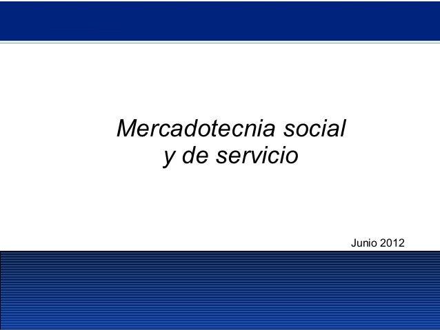 Mercadotecnia socialy de servicioJunio 2012