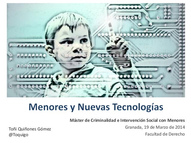 Máster de Criminalidad e Intervención Social con Menores Granada, 19 de Marzo de 2014 Facultad de Derecho Toñi Quiñones Gó...