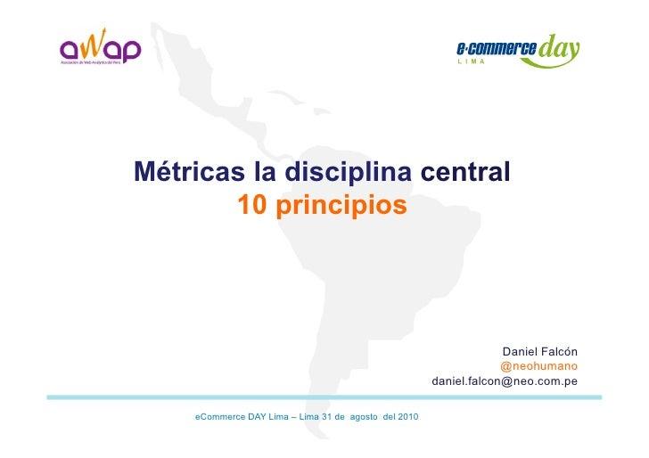 Métricas la disciplina central        10 principios                                                                       ...