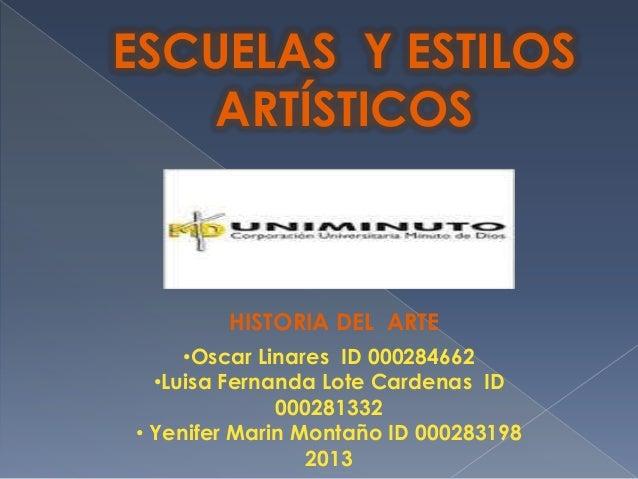 •Oscar Linares ID 000284662•Luisa Fernanda Lote Cardenas ID000281332• Yenifer Marin Montaño ID 0002831982013ESCUELAS Y EST...