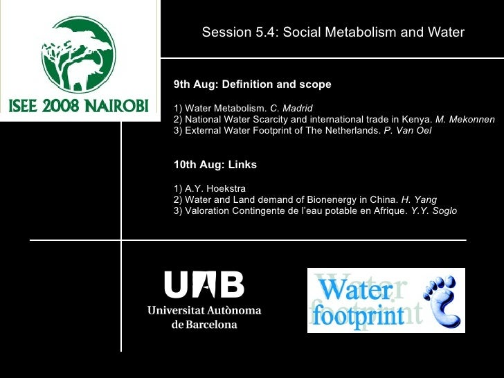 Session 5.4: Social Metabolism and Water 9th Aug: Definition and scope 1) Water Metabolism.  C. Madrid 2) National Water S...