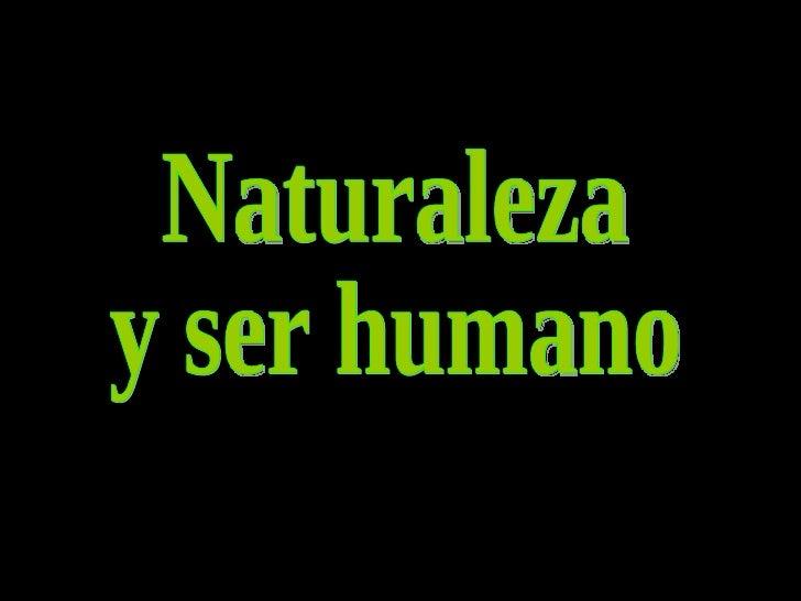 Naturaleza y ser humano