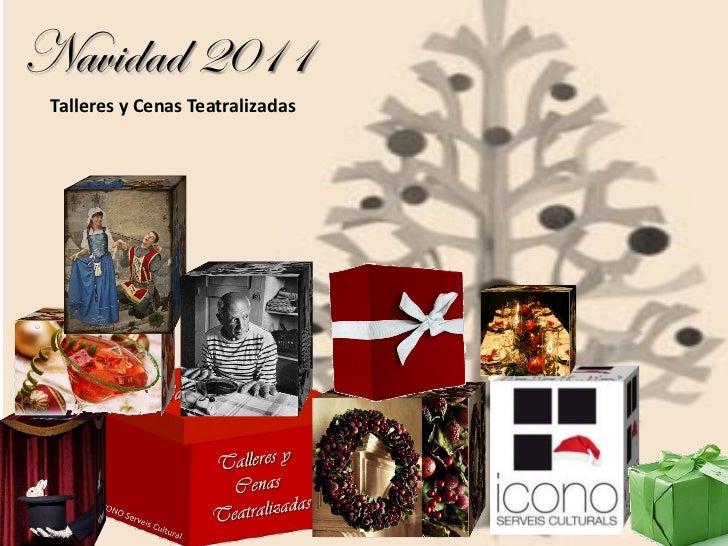 Navidad 2011 Talleres y Cenas Teatralizadas