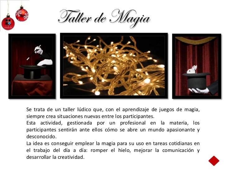 Taller de MagiaSe trata de un taller lúdico que, con el aprendizaje de juegos de magia,siempre crea situaciones nuevas ent...