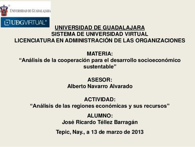 UNIVERSIDAD DE GUADALAJARA           SISTEMA DE UNIVERSIDAD VIRTUALLICENCIATURA EN ADMINISTRACIÓN DE LAS ORGANIZACIONES   ...