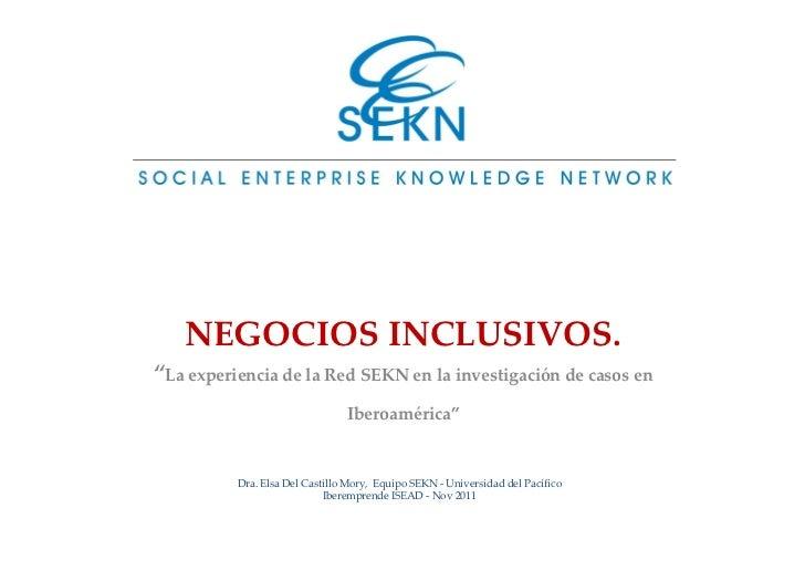 NEGOCIOS INCLUSIVOS.La experiencia de la Red SEKN en la investigación de casos en                               Iberoaméri...