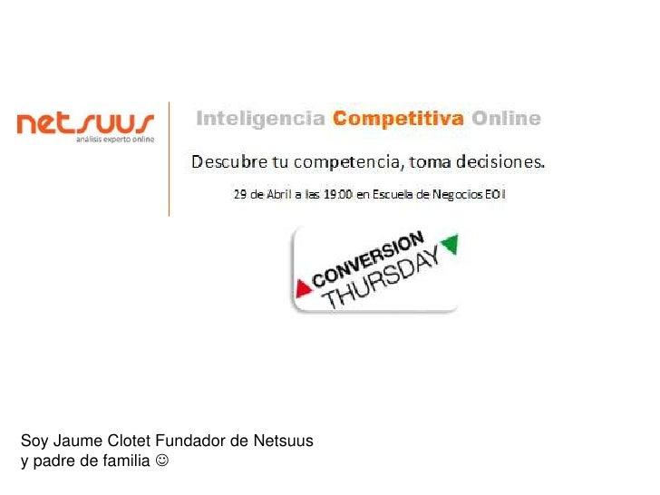 Soy Jaume Clotet Fundador de Netsuus<br />y padre de familia <br />