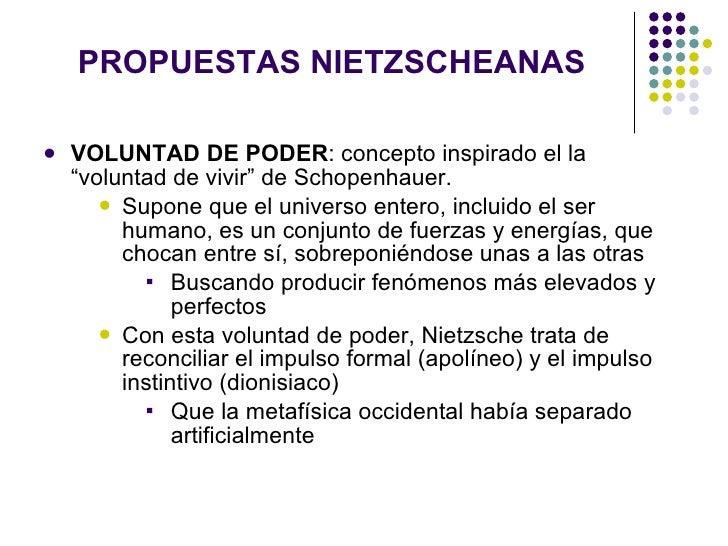 """PROPUESTAS NIETZSCHEANAS <ul><li>VOLUNTAD DE PODER : concepto inspirado el la """"voluntad de vivir"""" de Schopenhauer.  </li><..."""