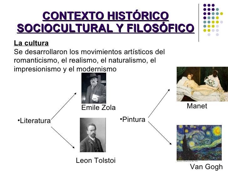 CONTEXTO HISTÓRICO SOCIOCULTURAL Y FILOSÓFICO La cultura Se desarrollaron los movimientos artísticos del romanticismo, el ...