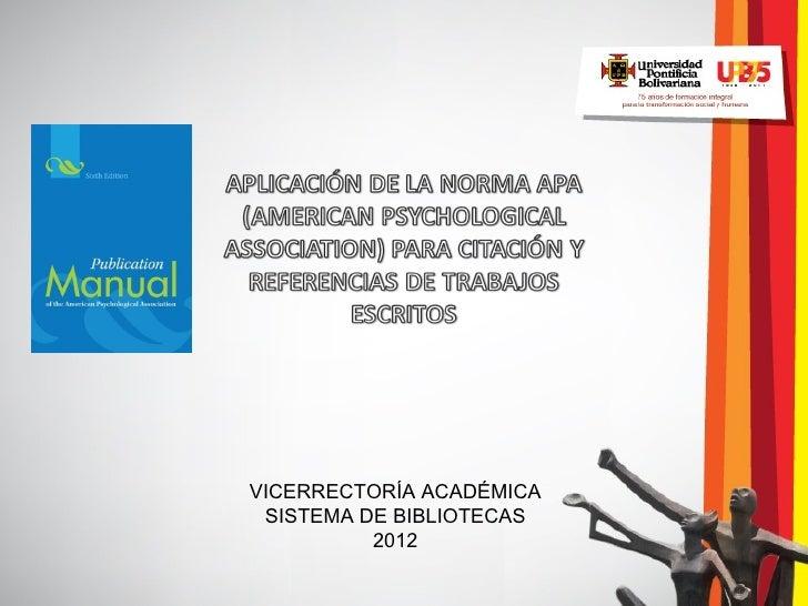 VICERRECTORÍA ACADÉMICA SISTEMA DE BIBLIOTECAS          2012