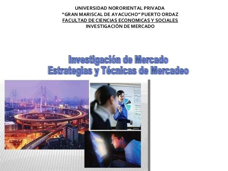 """UNIVERSIDAD NORORIENTAL PRIVADA   """" GRAN MARISCAL DE AYACUCHO"""" PUERTO ORDAZ FACULTAD DE CIENCIAS ECONOMICAS Y SOCIALES INV..."""