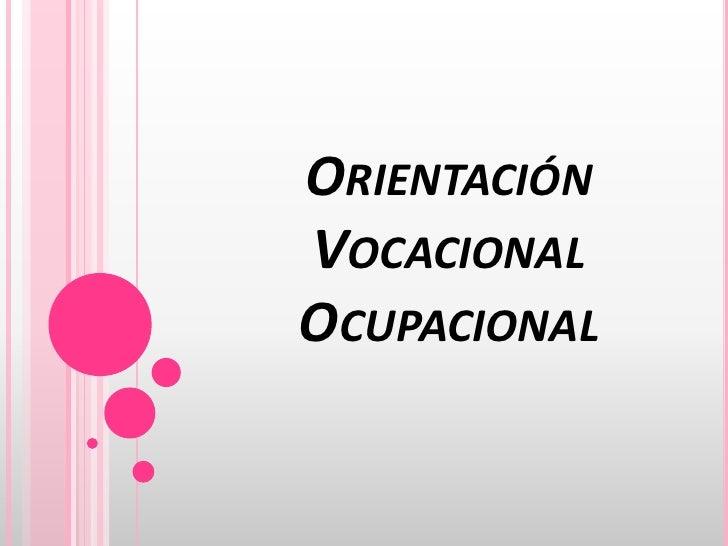 Orientación Vocacional Ocupacional<br />