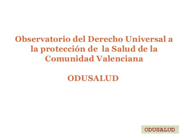 Observatorio del Derecho Universal a la protección de la Salud de la Comunidad Valenciana ODUSALUD