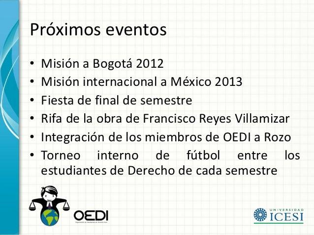 Próximos eventos•   Misión a Bogotá 2012•   Misión internacional a México 2013•   Fiesta de final de semestre•   Rifa de l...