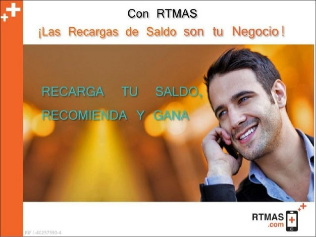 Con RTMAS ¡Las Recargas de Saldo son tu Negocio!   RECARGA TU SALDO.
