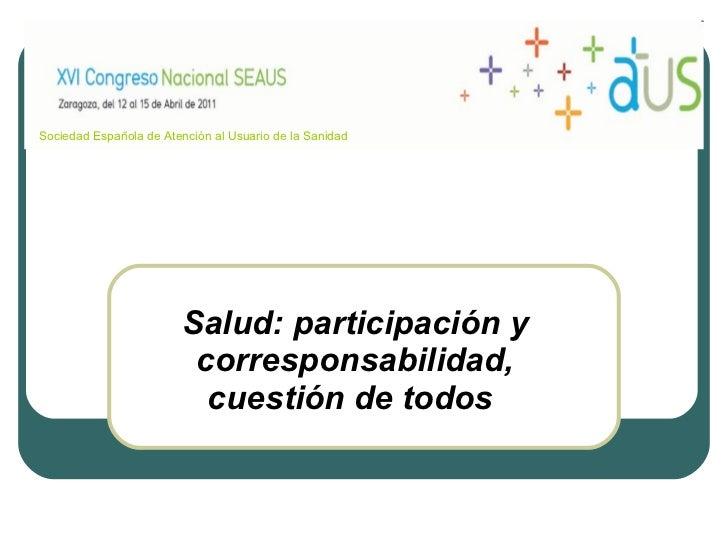 Salud: participación y corresponsabilidad, cuestión de todos   Sociedad   Española  de  Atención  al  Usuario  de la  Sani...