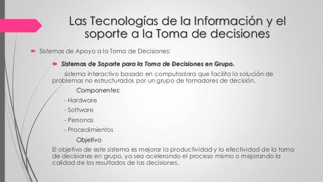  Sistemas de Soporte para la Toma de Decisiones en Grupo. sistema interactivo basado en computadora que facilita la soluc...