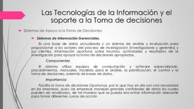 Las Tecnologías de la Información y el soporte a la Toma de decisiones  Sistemas de Apoyo a la Toma de Decisiones:  Sist...