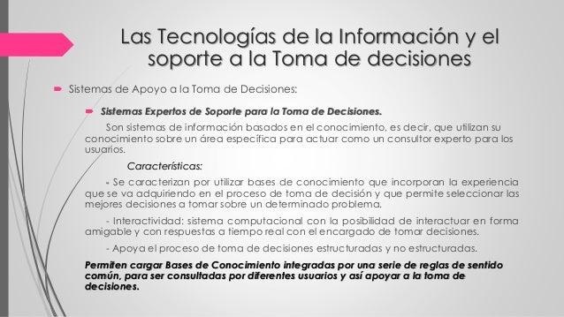 Las Tecnologías de la Información y el soporte a la Toma de decisiones  Sistemas Expertos de Soporte para la Toma de Deci...