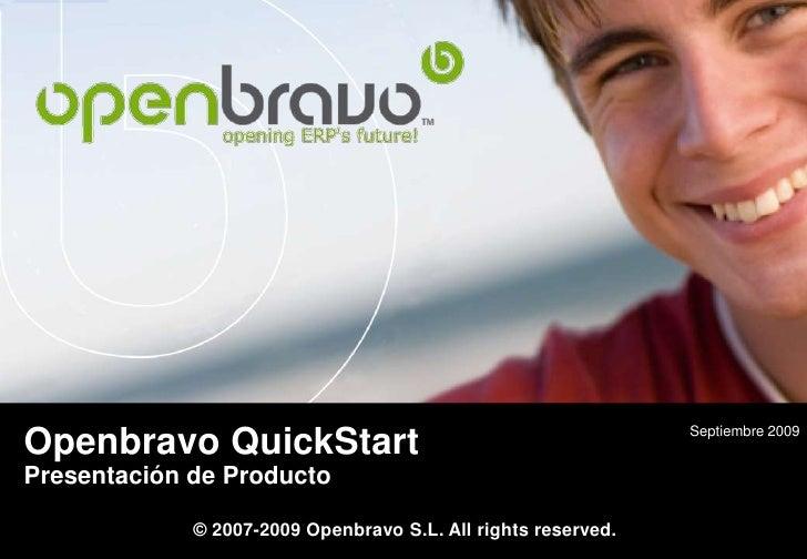 Septiembre 2009<br />OpenbravoQuickStart<br />Presentación de Producto<br />© 2007-2009 Openbravo S.L. All rights reserved...