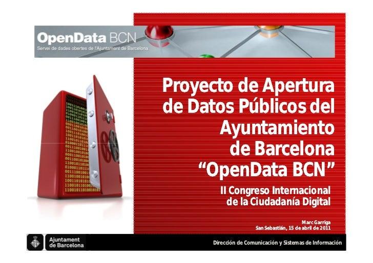 """Proyecto de Aperturade Datos Públicos del       Ayuntamiento        de Barcelona    """"OpenData BCN""""        II Congreso Inte..."""