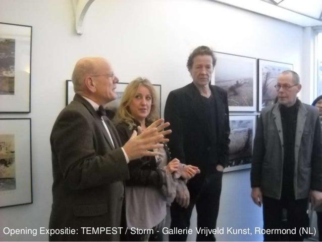 Opening Expositie: TEMPEST / Storm - Gallerie Vrijveld Kunst, Roermond (NL)