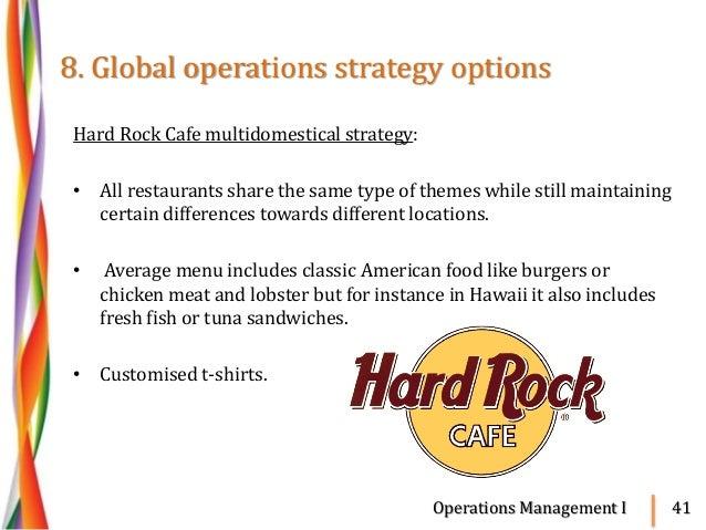 hard rock cafe global strategy International management hard rock cafe report so a global strategy as the hard rock cafe looks toward the future of international business.
