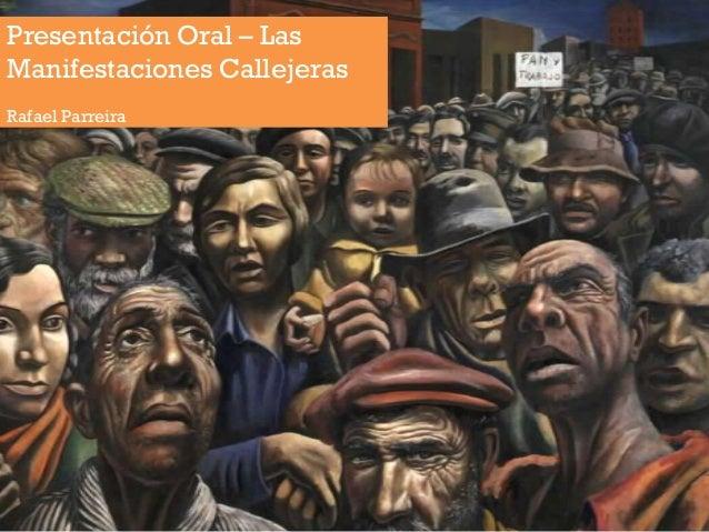 Presentación Oral – Las Manifestaciones Callejeras Rafael Parreira