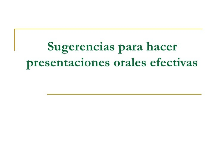 Sugerencias para hacer presentaciones orales efectivas