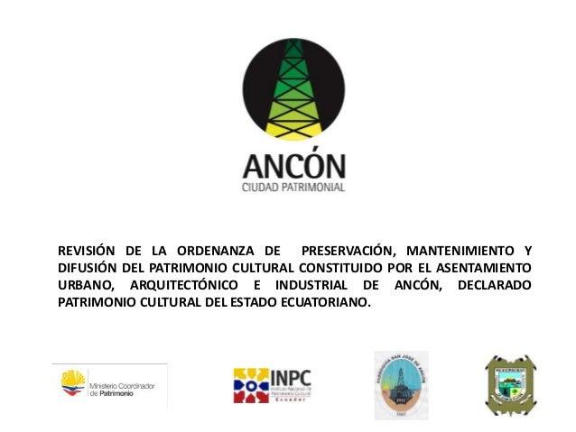 REVISIÓN DE LA ORDENANZA DE PRESERVACIÓN, MANTENIMIENTO Y DIFUSIÓN DEL PATRIMONIO CULTURAL CONSTITUIDO POR EL ASENTAMIENTO...